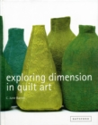 Exploring Dimension in Quilt Art - Book