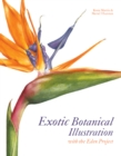 Exotic Botanical Illustration : with the Eden Project - Book