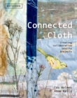 Connected Cloth : Creating Collaborative Textile Projects - Book