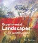 Experimental Landscapes in Watercolour : Creative techniques for painting landscapes and nature - Book