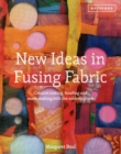 New Ideas in Fusing Fabric : Cutting, bonding and mark-making with the soldering iron - Book