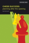 Chess Success: Planning After the Opening - eBook