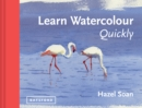 Learn Watercolour Quickly : Techniques and painting secrets for the absolute beginner - Book