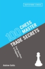 100 Chess Master Trade Secrets : From Sacrifices to Endgames - eBook