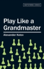 Play Like a Grandmaster - eBook