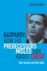 Kasparov: How His Predecessors Misled Him About Chess - eBook