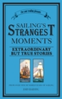 Sailing's Strangest Moments : Extraordinary But True Stories From Over Nine Hundred Years of Sailing - eBook