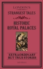 London's Strangest Tales: Historic Royal Palaces : Extraordinary but True Stories - eBook