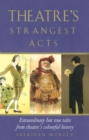 Theatre's Strangest Acts - eBook