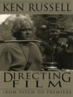 Directing Films : From Pitch to Premiere - eBook