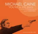 Michael Caine : You're a Big Man - eBook