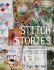 Stitch Stories : Personal places, spaces and traces in textile art - Book