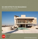 50 Architects 50 Buildings : The buildings that inspire architects - Book