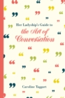 Her Ladyship's Guide to the Art of Conversation - Book