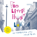 The Big Letter Hunt: London : An architectural A to Z around the city - Book