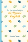 Her Ladyship's Guide to the Queen's English - Book