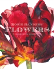 Rosie Sanders' Flowers : A Celebration of Botanical Art - Book