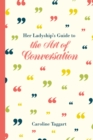 Her Ladyship's Guide to the Art of Conversation - eBook