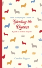 Her Ladyship's Guide to Greeting the Queen : and Other Questions of Modern Etiquette - eBook