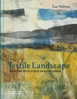 Textile Landscape : Painting with Cloth in Mixed Media - Book