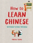 How to Learn Chinese : Without Even Trying - Book