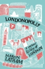 Londonopolis : A Curious and Quirky History of London - Book