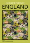 Favourite Poems of England : A Collection to Celebrate This Green and Pleasant Land - Book