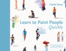 Learn to Paint People Quickly : A practical, step-by-step guide to learning to paint people in watercolour and oils - eBook