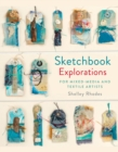 Sketchbook Explorations : for mixed-media and textile artists - Book