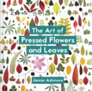 The Art of Pressed Flowers and Leaves : Contemporary techniques & designs - Book