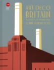 Art Deco Britain : Buildings of the interwar years - Book