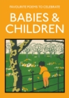 Favourite Poems to Celebrate Babies and Children : poetry to celebrate the child - Book