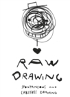 Raw Drawing : spontaneous and carefree drawing - Book