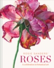 Rosie Sanders' Roses : A celebration in botanical art - Book