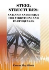 Steel Structures : Analysis and Design for Vibrations and Earthquakes - Book