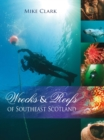 Wrecks & Reefs of Southeast Scotland : 100 Dives from the Forth Road Bridge to Eyemouth - eBook