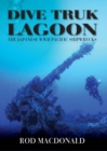 Dive Truk Lagoon : The Japanese WWII Pacific Shipwrecks - eBook