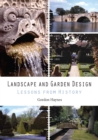 Landscape and Garden Design : Lessons from History - eBook