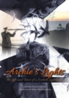 Archie's Lights : The Life and Times of a Scottish Lightkeeper - Book