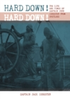 HARD DOWN! HARD DOWN! : The Life and Times of Captain John Isbester from Shetland - Book