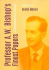 Professor A. W. Bishop's Finest Papers : A Commemorative Volume - Book