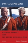 Past and Present : National Identity and the British Historical Film - Book