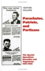Parachutes, Patriots, Partisans : The Special Operations Executive and Yugoslavia, 1941-1945 - Book