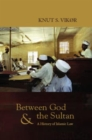 Between God and the Sultan : A History of Islamic Law - Book
