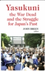 Yasukuni, the War Dead and the Struggle for Japan's Past - Book