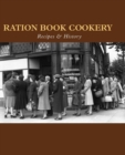Ration Book Cookery : Recipes & History - Book