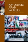Pop Culture Arab World! : Media, Arts, and Lifestyle - Book
