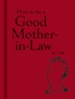 How to be a Good Mother-in-Law - Book