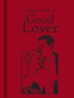 How to be a Good Lover - Book