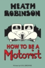 Heath Robinson: How to be a Motorist - Book